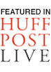 Featured in Huff Post Live